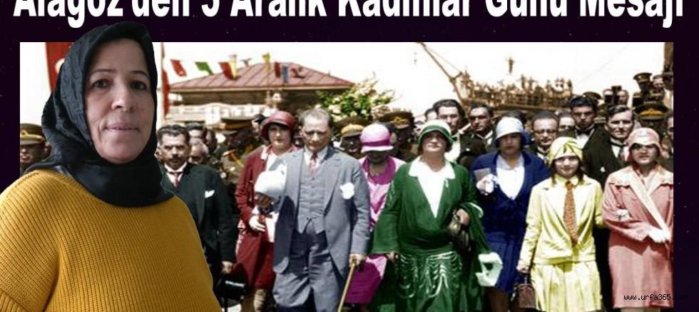 Alagöz'den 5 Aralık Kadınlar Günü Mesajı