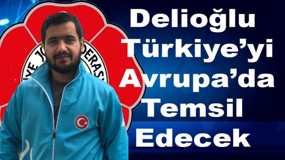 Delioğlu Türkiye'yi Avrupa'da Temsil Edecek