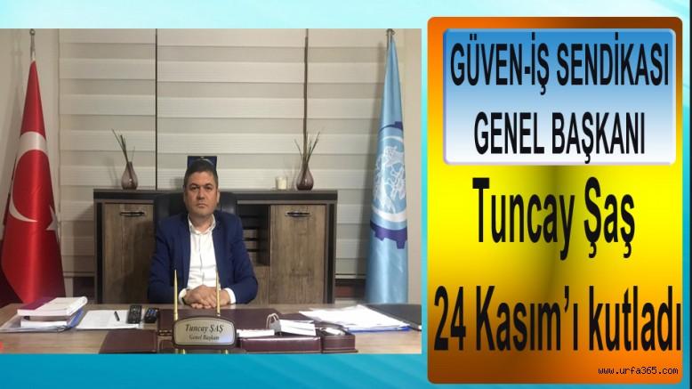 Tuncay Şaş 24 Kasım'ı kutladı